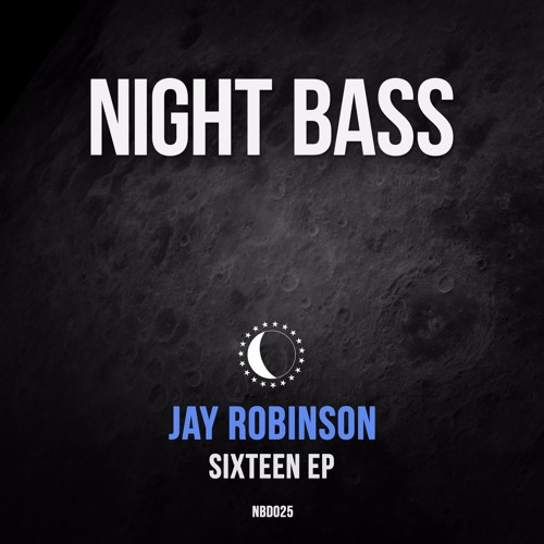 Jay Robinson - Sixteen EP (Out Now) [Nest HQ Premiere]
