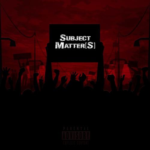 SUBJECT MATTER[S] EP