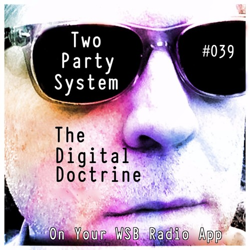 The Digital Doctrine #039 - Two Party System