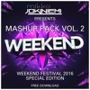 Mashup Pack Vol. 2 - WKND 2016 Special Edition [OUT NOW!] *FREE DOWNLOAD*