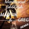 Gasosa (MAD RIK X Greg)REMIX
