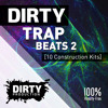 Dirty Trap Beats 2 [10 Construction Kits, MIDI, Presets] *Royalty Free Instrumentals / Beats*
