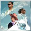 Zion & Lennox Feat. J Balvin - Otra Vez(@MdjPaul - Edit)Copyright Portada del disco