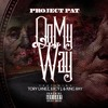 Im On My Way- Project Pat feat. Tory Lanez,Juicy J, King Ray