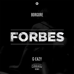 Borgore Ft. G-Eazy - Forbes  (Getter Remix)