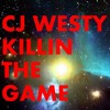 CJ WESTY - KILLIN THE GAME MINI MIX