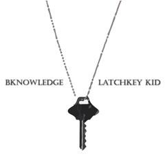 BKnowledge - Latchkey Kid