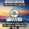 Download Calvin Harris Ft. Rihanna - This Is What You Came For (The Vegas & Piperis Remix) Mp3