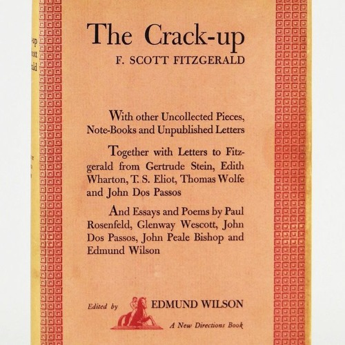 the crack up f scott fitzgerald by backlisted podcast  the crack up f scott fitzgerald by backlisted podcast listening on soundcloud