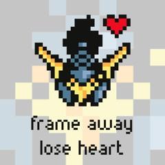 Frame Away - Lose Heart [Argofox]