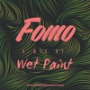 FOMO | a mix by Wet Paint