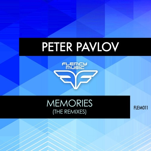 Peter Pavlov - Memories The Remixes EP [FLEM011]