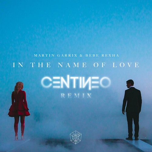 Martin Garrix & Bebe Rexha -  In The Name Of Love (Centineo Remix)