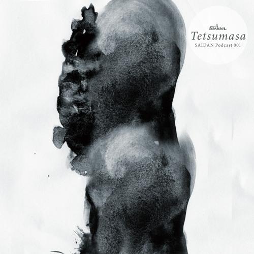 SAIDAN Podcast 001 - Tetsumasa