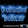 UnderGround BroadCast August 2016