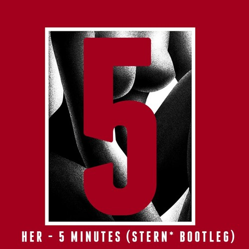 Her - Five Minutes (Stern* Bootleg)