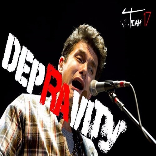 Depravity(Gravity - John Mayer Parody) - Team 17