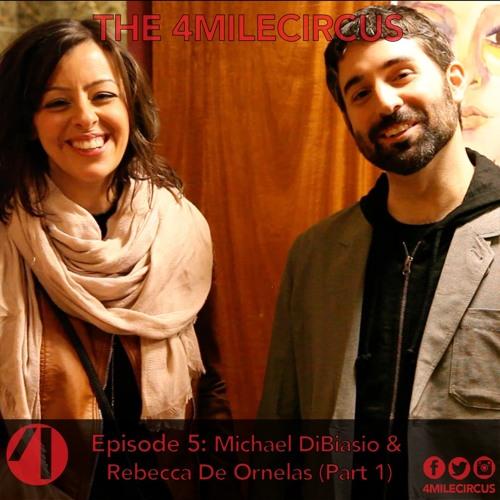 Episode 5 - Michael DiBiasio and Rebecca De Ornelas (Part 1)
