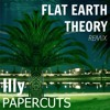Illy - Papercuts (FLAT EARTH THEORY REMIX)