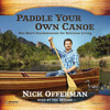 Paddle Your Own Canoe by Nick Offerman, read by Nick Offerman