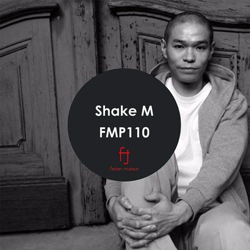 Fasten Musique Podcast 110 | Shake M