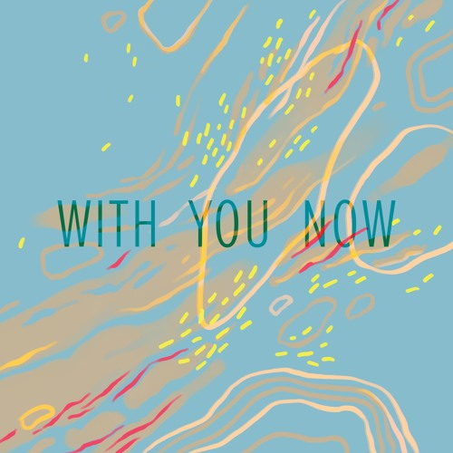 With You Now