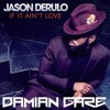 Jason Derulo If It Aint Love Damian Care Quick Bootleg Free Download Skip To 45 Secs Mp3
