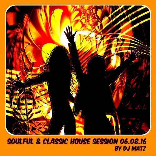 Soulful classic house session by dj matz by for Soulful house classics
