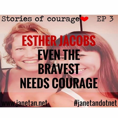 Stories of Courage EP 3 - Even the bravest needs courage | Presenting Esther Jacobs