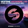 Vicetone - Anywhere I Go (Foalan Progressive Mix)