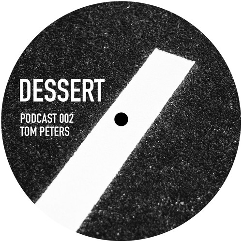 Dessert Podcast 002 Tom Peters at ://about blank 010716