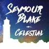 Seymour Blake - Celestial [FREE DOWNLOAD]