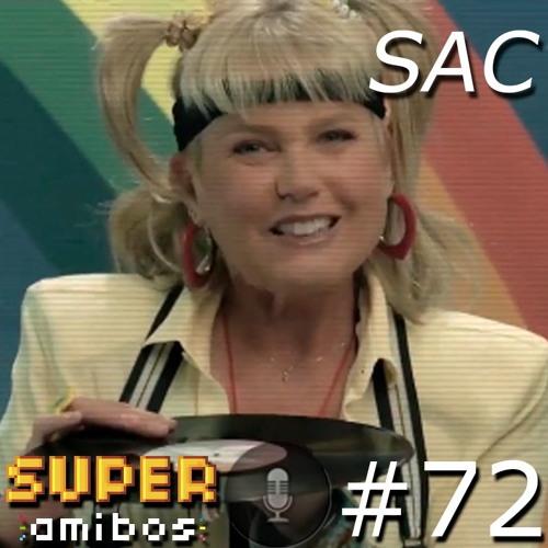 SAC 72 - Abraçando a Zoeira (convidado Gilliard Lopes)