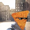 Ghetto Ghetto