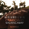 Craig David - Walking Away (Dj Vianu Remix)