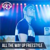 All The Way Up Freestyle