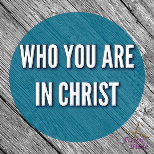Who You Are In Christ