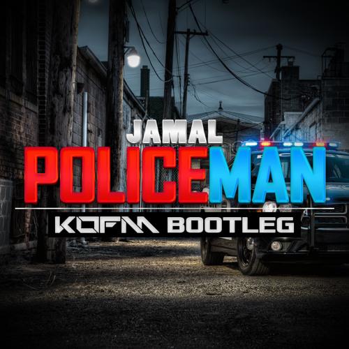 Jamal - Policeman (KOFM Bootleg)