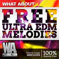 FREE Ultra EDM Melodies [24 Exclusive Melody Packs, 180+ WAV & MIDI Loops]