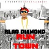 Blaq Diamond _ Run Town