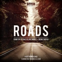 Dimitri Vegas & Like Mike vs Deniz Koyu - Roads (Original Mix)