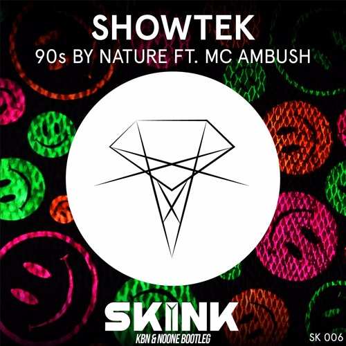 Showtek Ft. MC Ambush - 90's By Nature (KBN & NoOne Bootleg)