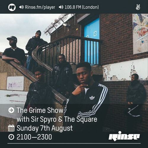 Rinse FM Podcast - The Grime Show w/ Sir Spyro, Reece West, Big John & The Square - 7th August 2016