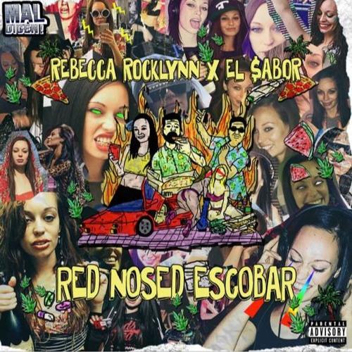 Rebecca Rocklynn & El $abor - Red Nose Escobar