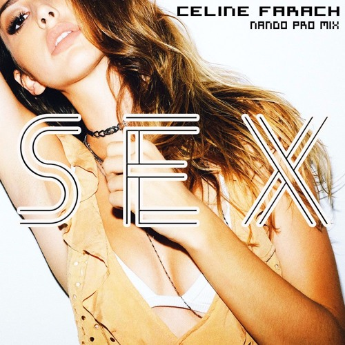 Celine Farach - Sex (Nando Pro Mix) (2016)