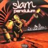 Pendulum - Slam VIP