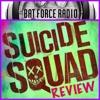 BatForceRadioEp046: Suicide Squad - Wave 1 Review
