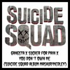 Gangsta x Sucker for Pain x You Don't Own Me (Suicide Squad Album Mashup/Medley)