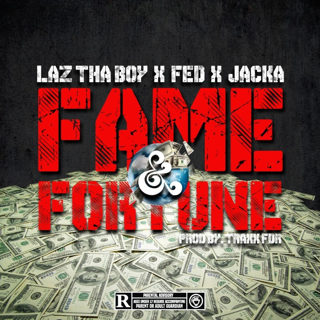 Laz The Boy ft. The Jacka & Fed-X - Fame & Fortune (Prod. TraxxFDR) [Thizzler.com Exclusive]