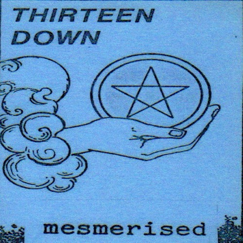 Mesmerised - Thirteen Down